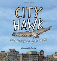 City Hawk: The Story of Pale Male [Hardcover] McCarthy, Meghan - $11.87