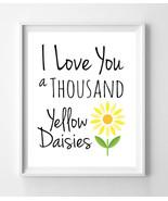 GILMORE GIRLS Print I LOVE YOU A THOUSAND YELLOW DAISIES 8x10 Wall Decor... - $7.00