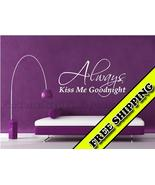 Always Kiss Me Goodnight Vinyl wall lettering s... - $19.99