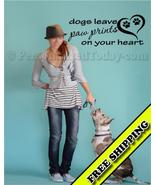 DOGS LEAVE PAW PRINTS ON YOUR HEART QUOTE VINYL... - $24.99