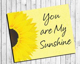You Are My Sunshine, 8x10 Digital Wall Decor Print, Sunflower - $7.50