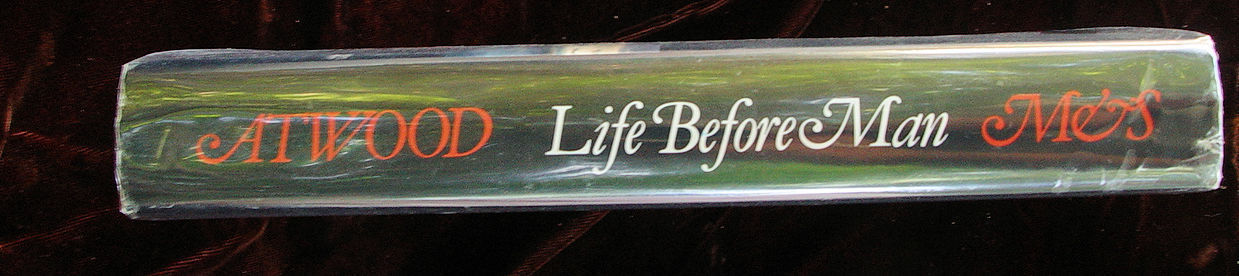 LIFE BEFORE MAN - 1st Canadian Edition- SIGNED by MARGARET ATWOOD