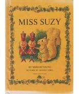 Miss Suzy by Miriam Young 1964 Arnold Lobel Vintage Hardcover Squirrel - $12.86