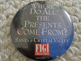 """""""WHERE DO ALL THE PRESENTS COME FROM?"""" PINBACK (#1978).  - $2.99"""