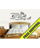 I Loved You Yesterday Alway Vinyl wall letterin... - $24.99