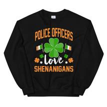 Police Officers Love Shenanigans St Patricks Day Shirt Unisex Sweatshirt - $29.99+