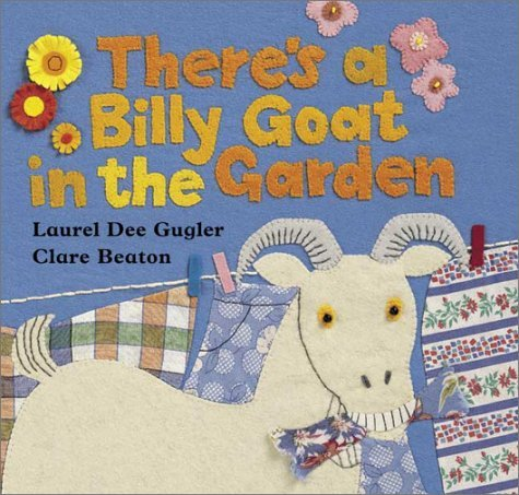 There's a Billy Goat in the Garden Laurel Dee Gugler and Clare Beaton