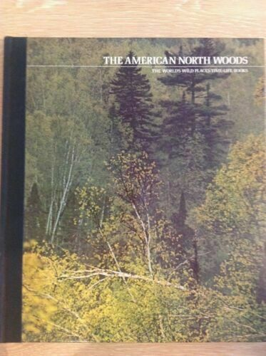Primary image for Time-Life The American North Woods by Percy Knauth (Hardback book)