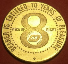 Bearer Is Entitled to 8 Years Of Pleasure PIECE OF EIGHT 38mm Medallion~Free Shi - $9.01