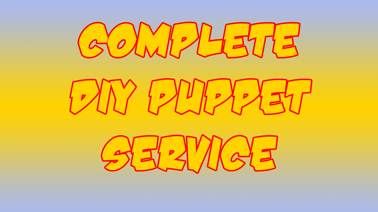 Complete DIY Puppet Service * ONLY AVAILABLE WITH DIY PUPPET PURCHASE