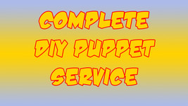 Complete DIY Puppet Service * ONLY AVAILABLE WITH DIY PUPPET PURCHASE - $75.00