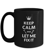 Gifts for Handyman dad mom - Keep Calm and Let Me Fix It - black coffee ... - $17.82+