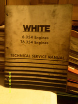 WHITE 6.354, T6.354 ENGINES TECHNICAL SERVICE MANUAL - $18.00