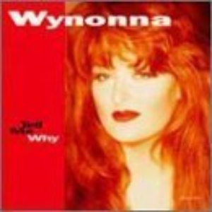Tell Me Why by Wynonna Judd Cd