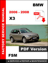 BMW 2006 2007 2008 X3 SERVICE REPAIR WORKSHOP FSM MANUAL + WIRING DIAGRAM - $14.95