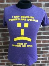 Big Bang Theory I Cry Because Others Are Stupid Makes Me Sad T-shirt Pur... - $14.80