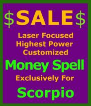 Billionaire Customized High Magick for Scorpio + Money Love Protection Spell - $119.50