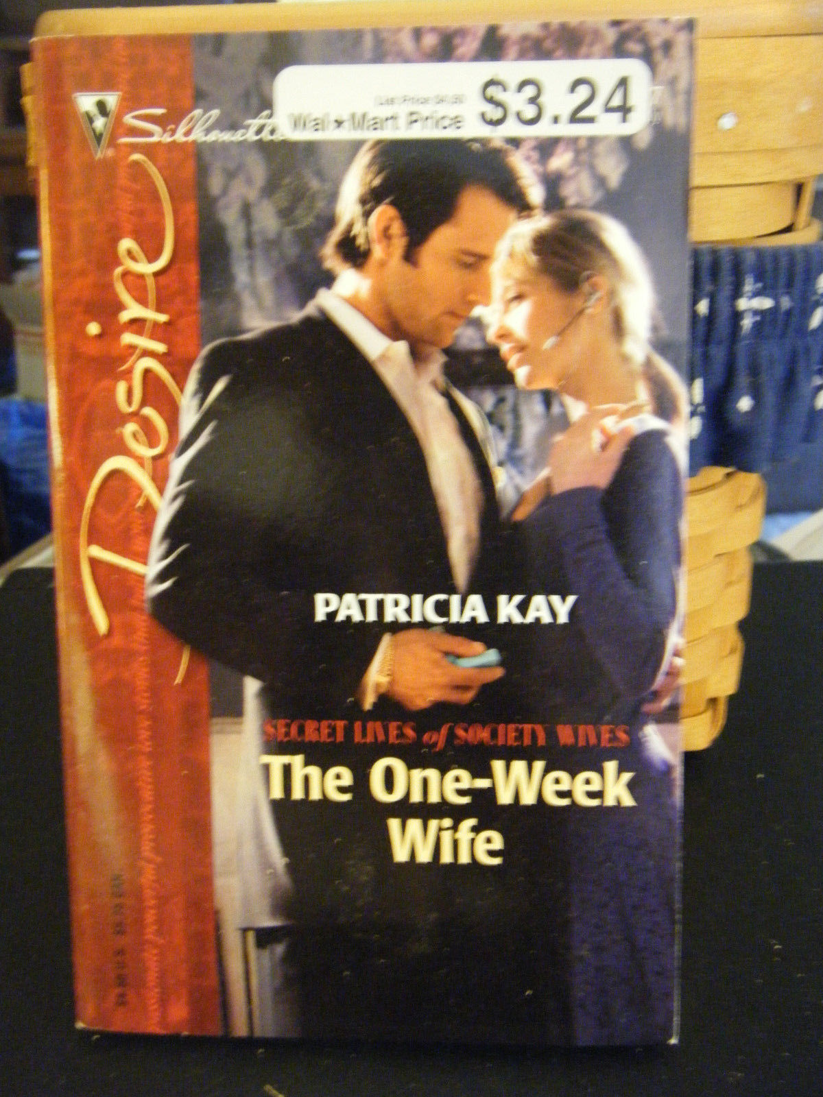 Desire: The One-Week Wife by Patricia Kay (2006, Paperback)