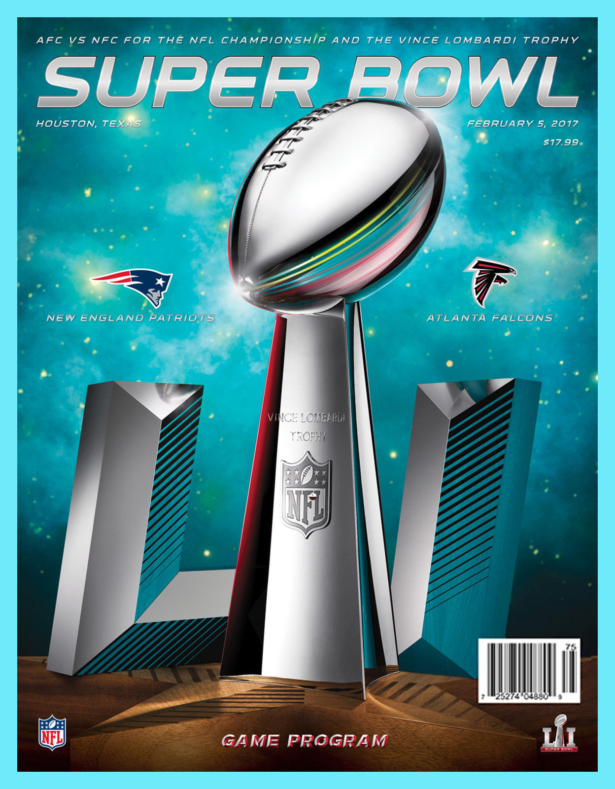 2017 SUPER BOWL 51 OFFICIAL NATIONAL GAME PROGRAM Patriots Falcons LI Houston
