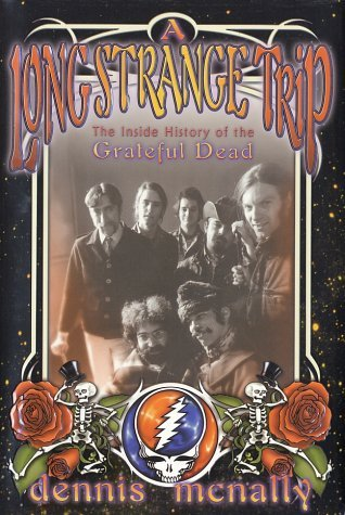 A Long Strange Trip: The Inside History of the Grateful Dead [Hardcover] McNally