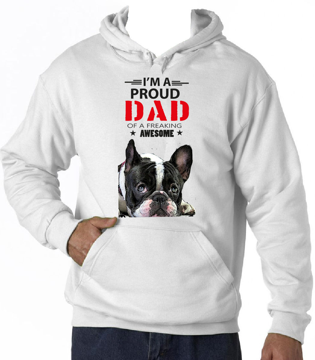 FRENCH BULLDOG 2 - IM A PROUD DAD - NEW COTTON WHITE HOODIE