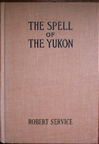 The Spell Of The Yukon [Hardcover] [Jan 01, 1969] Service, Robert