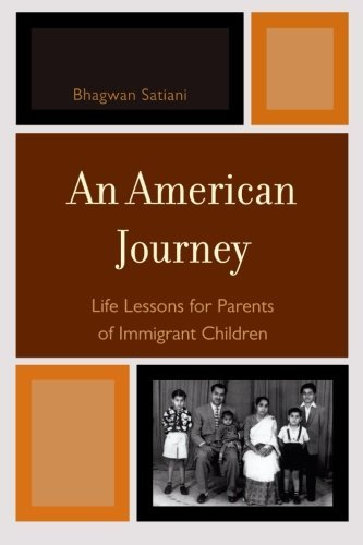 An American Journey: Life Lessons for Parents of Immigrant Children [Paperbac...