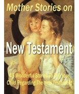 Mother Stories on New Testament - ebook - $0.79