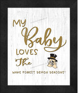"""""""My Baby Loves"""" the Wake Forest Deamon Deacons -12x16 Textured Look Fram... - $39.95"""