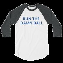 Run the Damn Ball t-shirt / run the Damn Ball 3/4 sleeve raglan shirt image 2