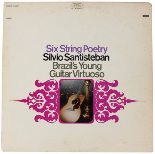 Primary image for SILVIO SANTISTEBAN Six String Poetry LP 60s Bossa Nova Brazil's Guitar Virtuoso