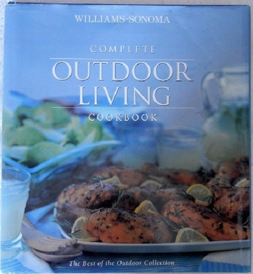 Primary image for Williams-Sonoma Complete Outdoor Living Cookbook...(used hardcover)