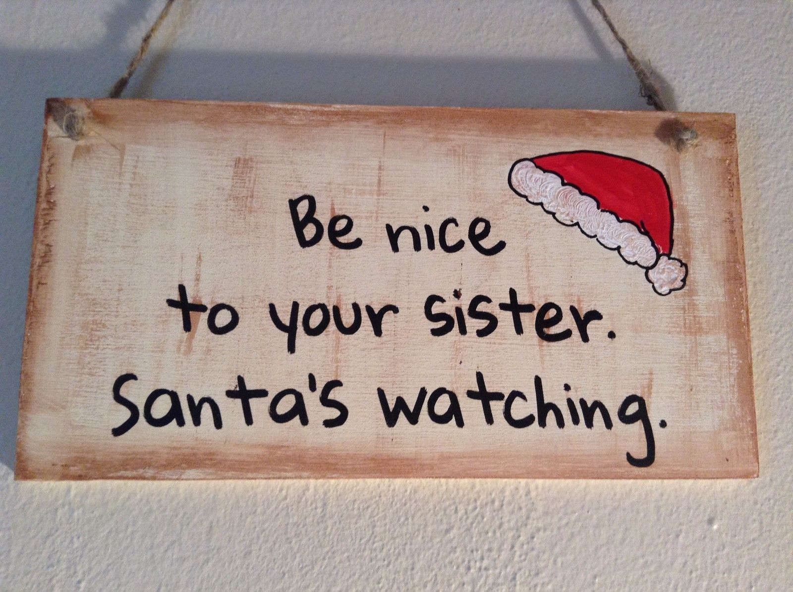 Elf Works Lane Workshop Wood Sign Be Nice to Your Sister Santas Watching