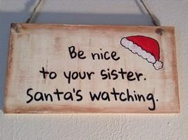 Elf Works Lane Workshop Wood Sign Be Nice to Your Sister Santas Watching