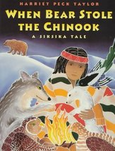 When Bear Stole the Chinook [Oct 30, 1997] Taylor, Harriet Peck - $11.87