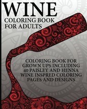 Wine Coloring Book For Adults: Coloring Book For Grown Ups Including 40 ... - $4.09