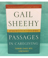 HC book Passages In Caregiving by Gail Sheehy home healthcare hospice care - $3.00