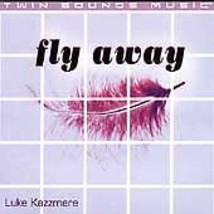 Fly Away [Single] by Luke Kazzmere (CD, 1999) - €4,86 EUR
