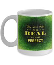 Perfect - Motivational Coffee Mug - FREE Shipping! - $19.95