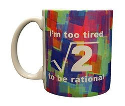 Funny Science Geek Nerd Mathematics Too Tired To Be Rational Ceramic Cof... - $14.35