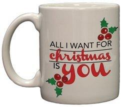 All I Want For Christmas is You - Festive 11oz Double Sided Coffee Mug - $14.35