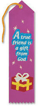 A True Friend Is a Gift From God Ribbon - $8.94