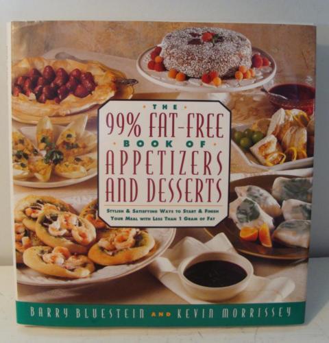 99% Fat Free Book of Appetizers & Desserts by Bluestein Morrissey HB DJ