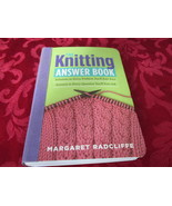 The Knitting Answer Book By Margaret Radcliff - $9.99