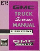 1975 Gmc Sprint Truck Service Shop Repair Manual Supplement Factory Oem 1975 Gmc - $19.82