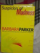 Suspicion of Madness by Barbara Parker (2003, Hardcover) - $9.00