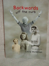 Backwards Off the Curb by Chris Mcmillan (2011, Paperback) - $58.00