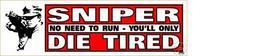 Sniper No Need To Run -You'll Only Die Tired Vintage 3X10 Vinyl Guns Sticker - $4.50