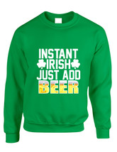 Adult Sweatshirt Instant Irish Add Beer St Patrick's Outfit - $19.94