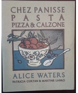 Cookbook Chez Panisse Pasta Pizza & Calzone by Alice Waters Cook Book Re... - $7.99